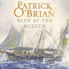 Blue at the Mizzen: Aubrey/Maturin Series, Book 20 (       UNABRIDGED) by Patrick O'Brian Narrated by Ric Jerrom