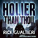 Holier Than Thou (The Tome of Bill) Audiobook by Rick Gualtieri Narrated by Christopher John Fetherolf