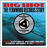 Big Shot: The Fernwood Records Story 1957-1962 - Various