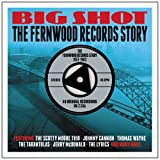 Big Shot: The Fernwood Records Story 1957-1962