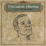 President Obama Were Praying for You