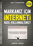 img - for Markaniz Icin Interneti Nasil Kullanmalisiniz? book / textbook / text book