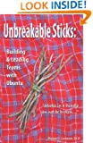 Unbreakable Sticks: Building & Leading Teams with Ubuntu: Sticks in a bundle can not be broken