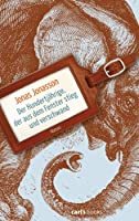 Der Hundertj�hrige, der aus dem Fenster stieg und verschwand: Roman (German Edition)