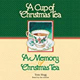 img - for A Cup of Christmas Tea and A Memory of Christmas Tea book / textbook / text book