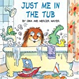 Just Me in the Tub (Little Critter)