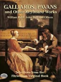 Galliards, Pavans and Other Keyboard Works: Selections from the Fitzwilliam Virginal Book (Dover Music for Piano) (0486431207) by Byrd, William