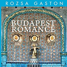 Budapest Romance (       UNABRIDGED) by Rozsa Gaston Narrated by Romy Nordlinger