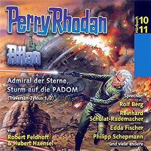 Atlan - Admiral der Sterne / Sturm auf die PADOM (Perry Rhodan Hörspiel 10+11, Traversan-Zyklus 1+2) Hörspiel