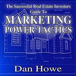 The Successful Real Estate Investor Guide to Marketing Power Tactics Audiobook