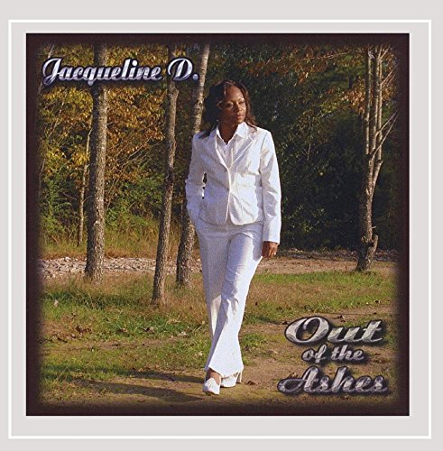 Jacqueline D - Out of the Ashes