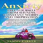 Anxiety: Free Yourself from Shyness, Constant Worry, and Trepidation Hörbuch von Sammy Parker Gesprochen von: Richard G. Briggs