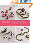 The Art of Metal Clay, Revised and Ex...