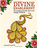 img - for Divine Enablement: 30 Creative Animal and Love Design Patterns (Coloring Books, Love Coloring Page, Animal Pattern) book / textbook / text book