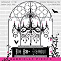 The Dark Glamour: A 666 Park Avenue Novel (       UNABRIDGED) by Gabriella Pierce Narrated by Ilyana Kadushin