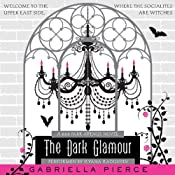 The Dark Glamour: A 666 Park Avenue Novel | Gabriella Pierce