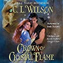 Crown of Crystal Flame: Tairen Soul, Book 5 (       UNABRIDGED) by C. L. Wilson Narrated by Emily Durante