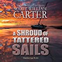 A Shroud of Tattered Sails: A Garrison Gage Mystery Audiobook by Scott William Carter Narrated by Steven Roy Grimsley