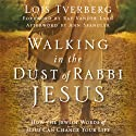 Walking in the Dust of Rabbi Jesus: How the Jewish Words of Jesus Can Change Your Life (       UNABRIDGED) by Lois Tverberg Narrated by Pam Ward