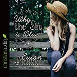 Why the Sky Is Blue | Susan Meissner
