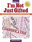 img - for I'm Not Just Gifted: Social-Emotional Curriculum for Guiding Gifted Children book / textbook / text book