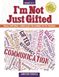 I'm Not Just Gifted: Ages 4-7, Social...