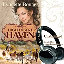 High Desert Haven: The Shepherd's Heart, Book 2 (       UNABRIDGED) by Lynnette Bonner Narrated by Anne Johnstonbrown