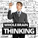 Whole Brain Thinking Hypnosis: Unlock Your Brain's Full Potential, Using Hypnosis Speech by  Hypnosis Live Narrated by  Hypnosis Live