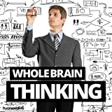 Whole Brain Thinking Hypnosis: Unlock Your Brain¿s Full Potential, Using Hypnosis