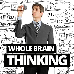 Whole Brain Thinking Hypnosis: Unlock Your Brain's Full Potential, Using Hypnosis | [Hypnosis Live]