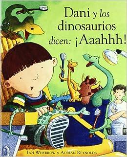 Dani y Los Dinosaurios Dicen: !Aaahhh! (Dani Y Los Dinosaurios/ Dani