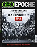GEO Epoche (mit DVD) / GEO Epoche mit DVD 57/2012 - Deutschland unter dem Hakenkreuz Teil 1 (1933-1936): DVD: Gestapo