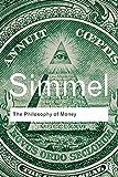 The Philosophy of Money (Routledge Classics)