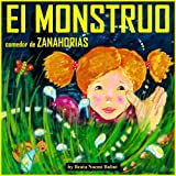 Childrens books in spanish: El monstruo comedor de zanahorias - Libros para niños (Libros infantiles - Spanish childrens books) (Spanish Edition)