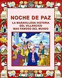 NOCHE DE PAZ: LA MARAVILLOSA HISTORIA DEL VILLANCICO MAS FAMOSO DEL MUNDO: �UN LIBRO MUY ESPECIAL PARA NI�OS... Y ADULTOS TAMBIEN! (COLECCION NAVIDAD DIGITAL n� 1)