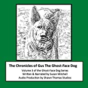 The Chronicles of Gus the Ghost-Face Dog: Ghost-Face Dog, Volume 3 | Susan Mitchell