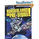 Borderlands: The Pre-Sequel Signature Series Strategy Guide