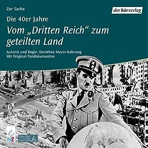 Die 40er Jahre: Vom Dritten Reich zum geteilten Land (Chronik des Jahrhunderts) Hörbuch