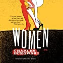 Women: A Novel (       UNABRIDGED) by Charles Bukowski Narrated by Christian Baskous