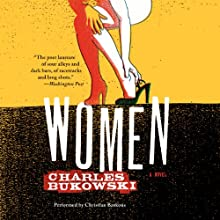 Women: A Novel | Livre audio Auteur(s) : Charles Bukowski Narrateur(s) : Christian Baskous