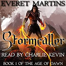 Stormcaller: The Age of Dawn, Book 1 (       UNABRIDGED) by Everet Martins Narrated by Charlie Kevin