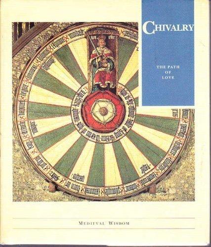 Chivalry the Path of Love Worl (Mediaeval Wisdom)