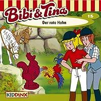 Der rote Hahn (Bibi und Tina 15) Hörbuch