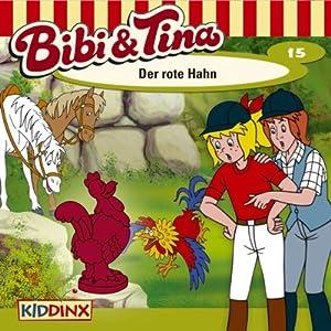 Der rote Hahn (Bibi und Tina 15) Performance