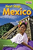 img - for Next Stop: Mexico (library bound) (Time for Kids Nonfiction Readers) book / textbook / text book