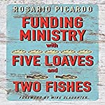 Funding Ministry with Five Loaves and Two Fishes | Rosario Picardo