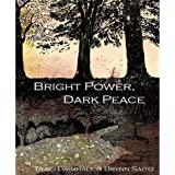 Bright Power, Dark Peace