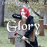 Glory: The Legend Begins: The Legend of Glory, Book 1 | Devin O'Branagan
