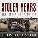 Stolen Years: Stories of the Wrongfully Imprisoned (       UNABRIDGED) by Reuven Fenton Narrated by Will Damron, JD Jackson, Bahni Turpin