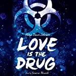 Love is the Drug | Alaya Dawn Johnson